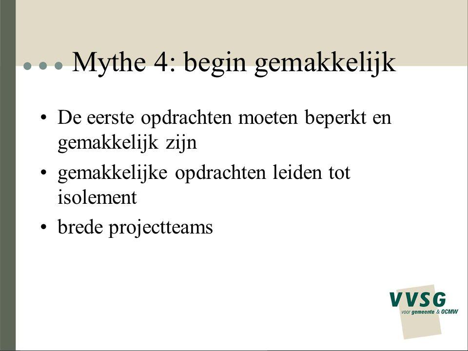 Mythe 4: begin gemakkelijk
