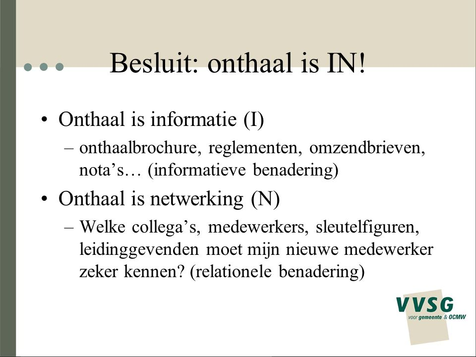 Besluit: onthaal is IN! Onthaal is informatie (I)