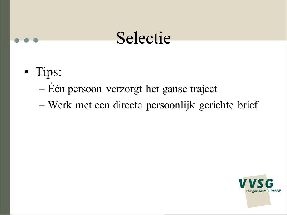 Selectie Tips: Één persoon verzorgt het ganse traject