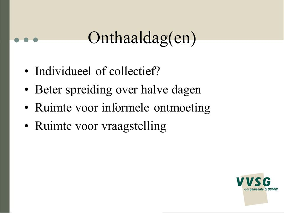 Onthaaldag(en) Individueel of collectief