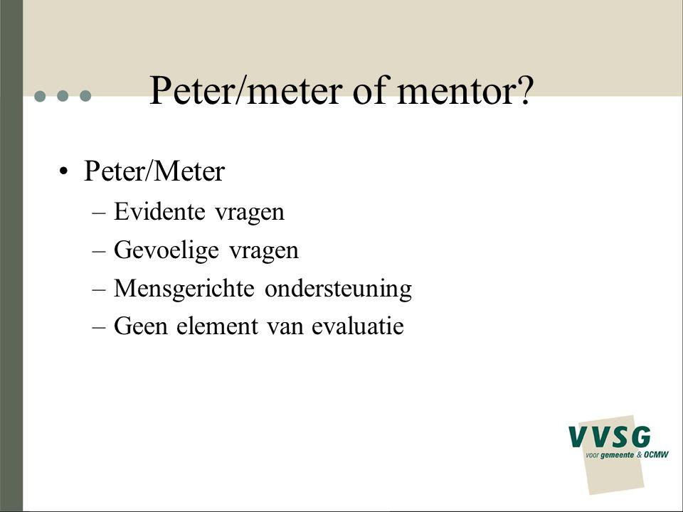 Peter/meter of mentor Peter/Meter Evidente vragen Gevoelige vragen
