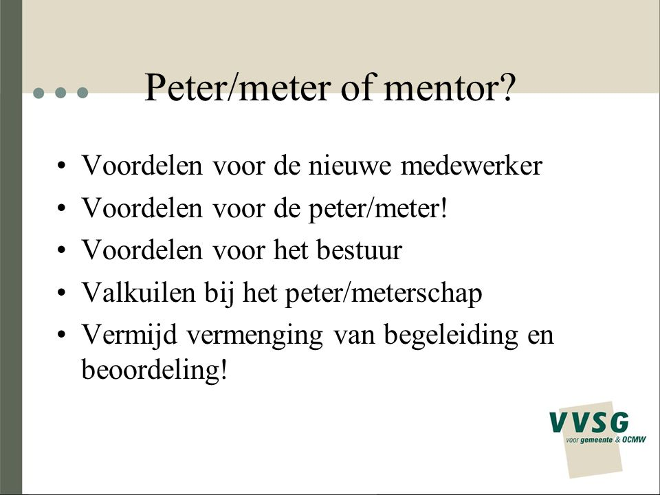Peter/meter of mentor Voordelen voor de nieuwe medewerker