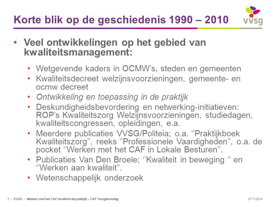 Korte blik op de geschiedenis 1990 – 2010