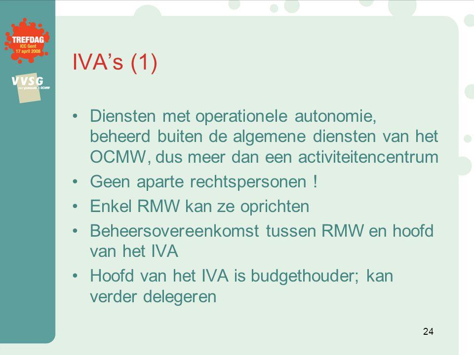 IVA's (1) Diensten met operationele autonomie, beheerd buiten de algemene diensten van het OCMW, dus meer dan een activiteitencentrum.