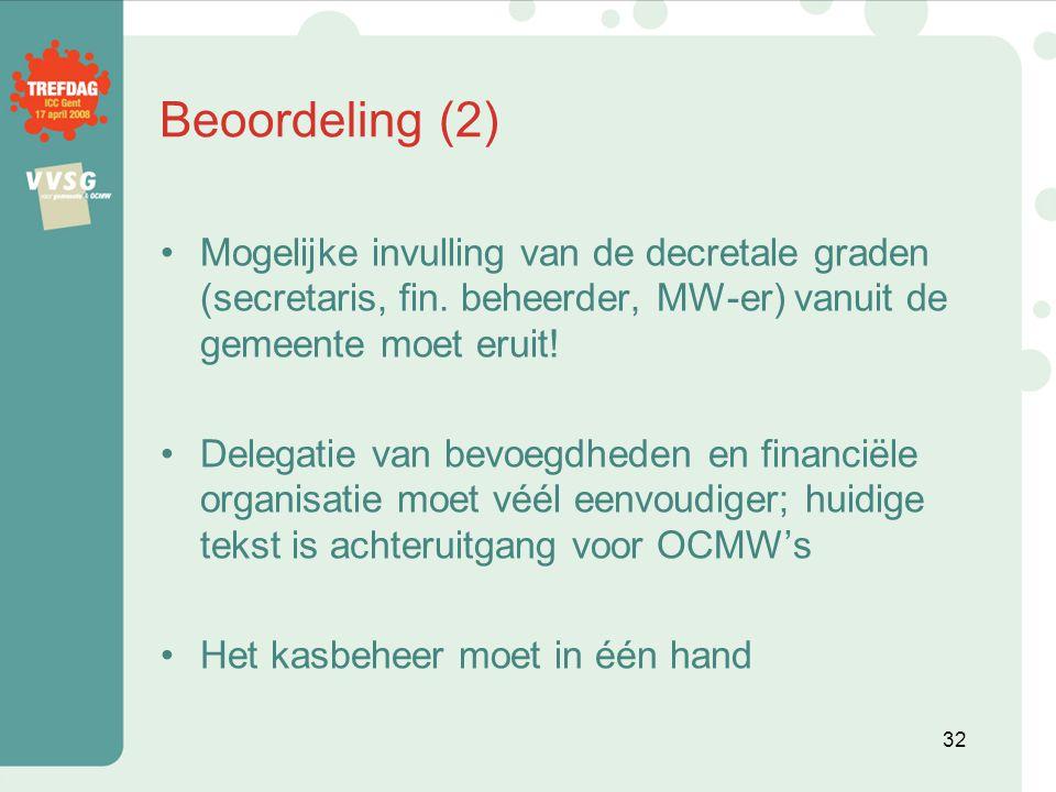 Beoordeling (2) Mogelijke invulling van de decretale graden (secretaris, fin. beheerder, MW-er) vanuit de gemeente moet eruit!