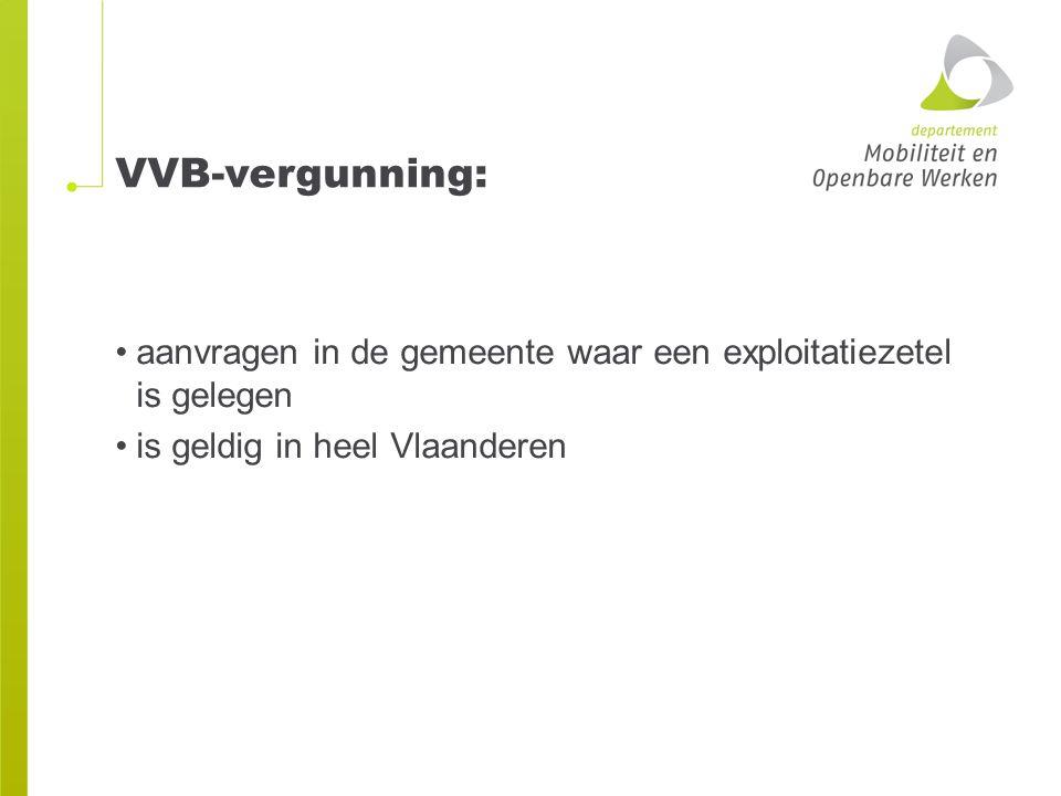 VVB-vergunning: aanvragen in de gemeente waar een exploitatiezetel is gelegen.