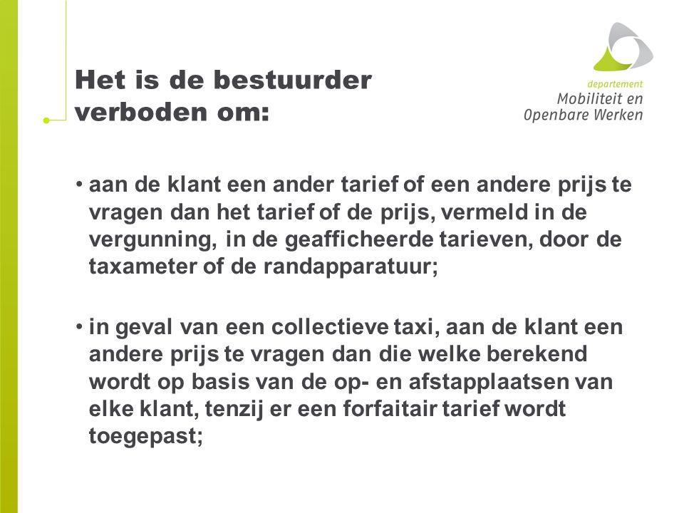 Het is de bestuurder verboden om: