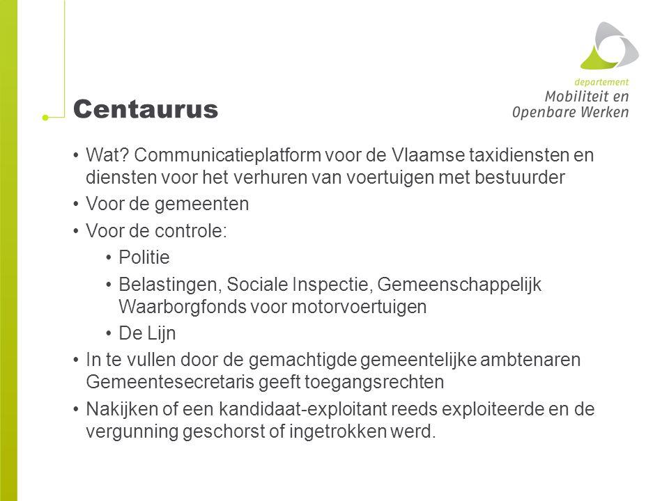 Centaurus Wat Communicatieplatform voor de Vlaamse taxidiensten en diensten voor het verhuren van voertuigen met bestuurder.