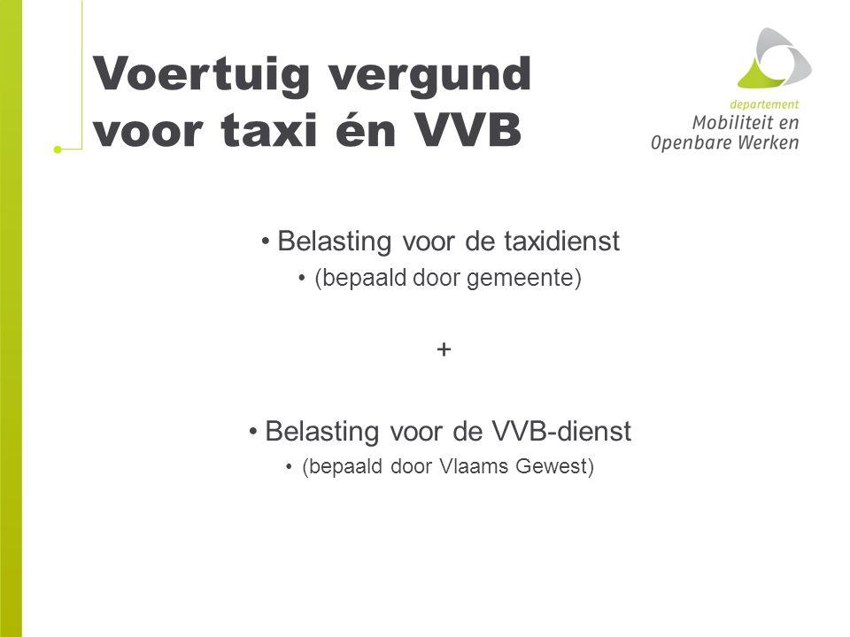 Voertuig vergund voor taxi én VVB