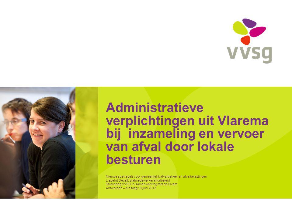 Administratieve verplichtingen uit Vlarema bij inzameling en vervoer van afval door lokale besturen
