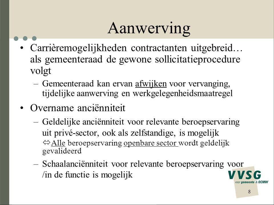 Aanwerving Carrièremogelijkheden contractanten uitgebreid… als gemeenteraad de gewone sollicitatieprocedure volgt.