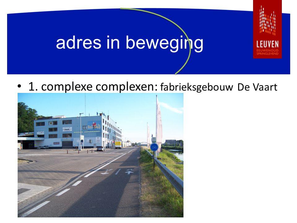 adres in beweging 1. complexe complexen: fabrieksgebouw De Vaart