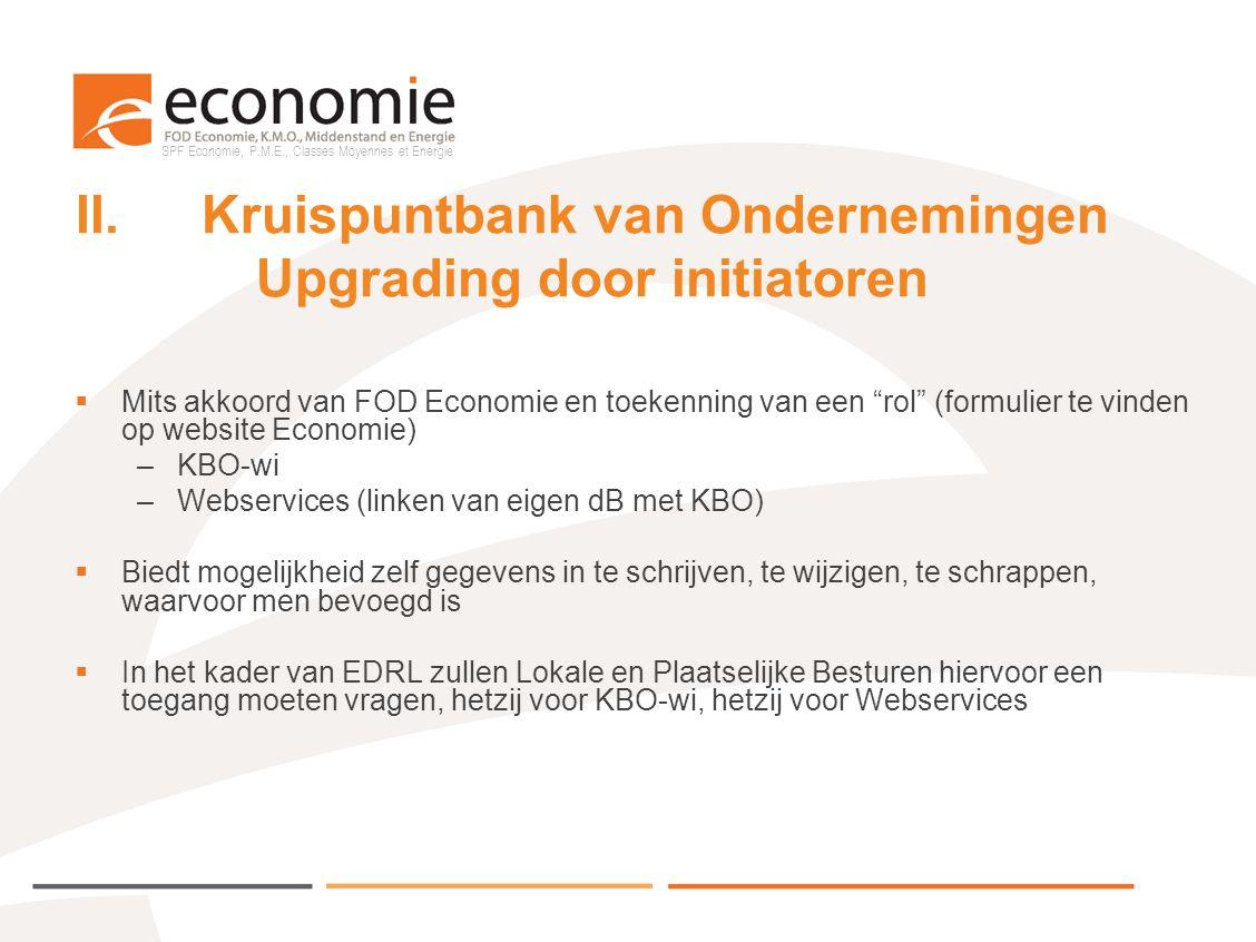 II. Kruispuntbank van Ondernemingen Upgrading door initiatoren