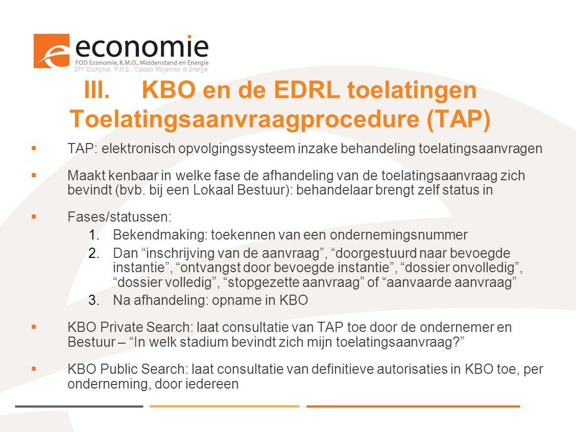III. KBO en de EDRL toelatingen Toelatingsaanvraagprocedure (TAP)