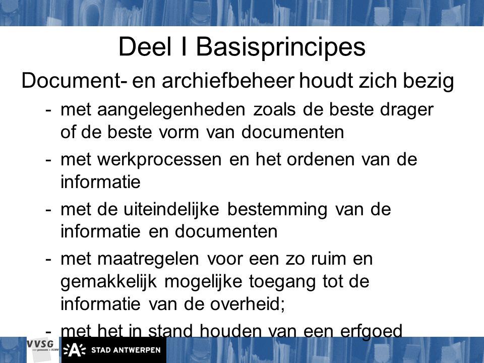 Deel I Basisprincipes Document- en archiefbeheer houdt zich bezig