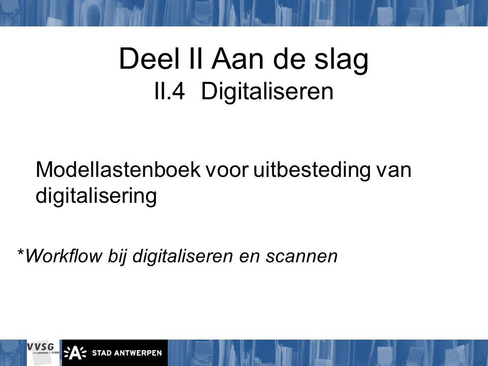 Deel II Aan de slag II.4 Digitaliseren