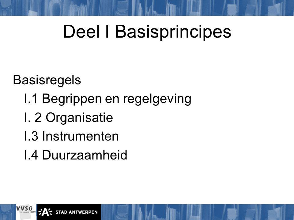 Deel I Basisprincipes Basisregels I.1 Begrippen en regelgeving I.