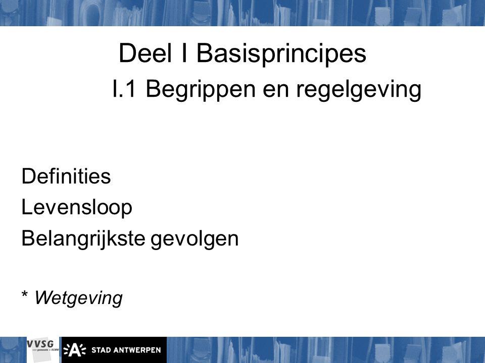 Deel I Basisprincipes I.1 Begrippen en regelgeving