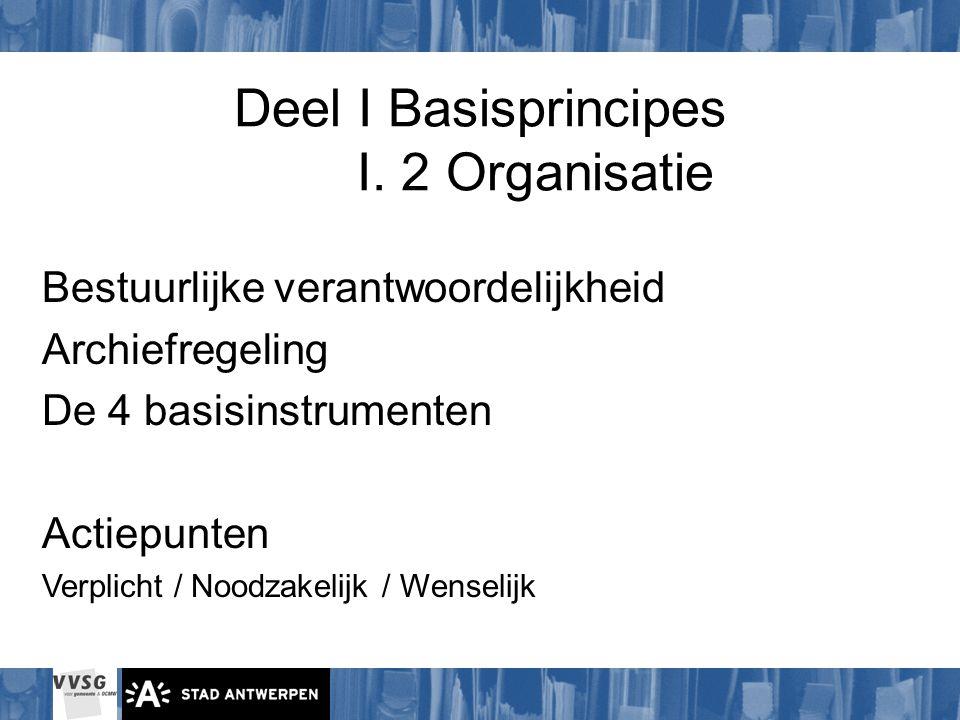 Deel I Basisprincipes I. 2 Organisatie