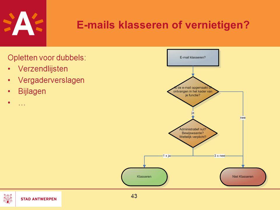 E-mails klasseren of vernietigen