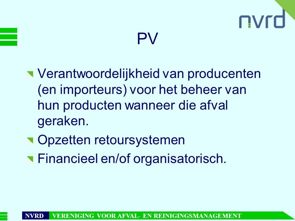 PV Verantwoordelijkheid van producenten (en importeurs) voor het beheer van hun producten wanneer die afval geraken.