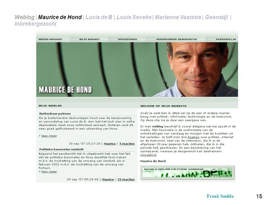 Weblog | Maurice de Hond | Lucia de B | Louis Seveke | Marianne Vaatstra | Geenstijl | Inbrekergezocht