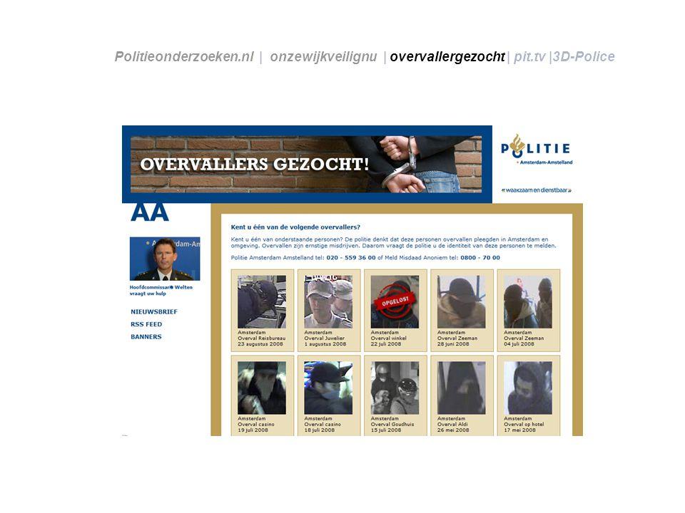 Politieonderzoeken. nl | onzewijkveilignu | overvallergezocht | pit