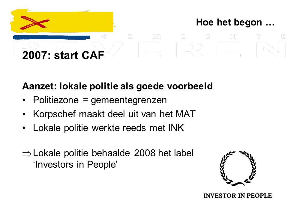 2007: start CAF Hoe het begon …