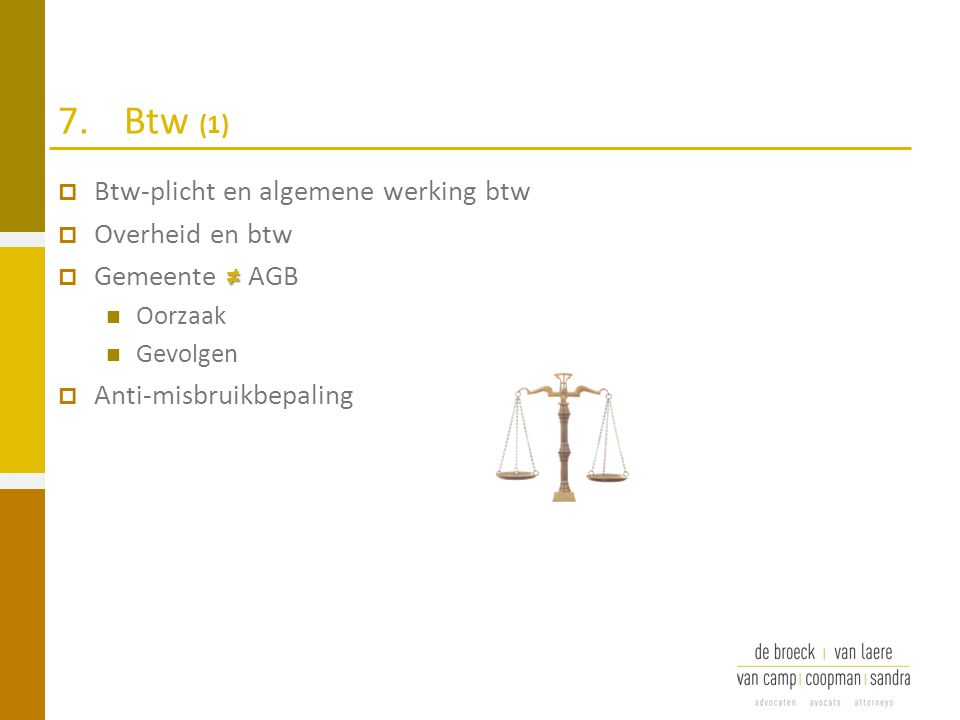 7. Btw (1) Btw-plicht en algemene werking btw Overheid en btw