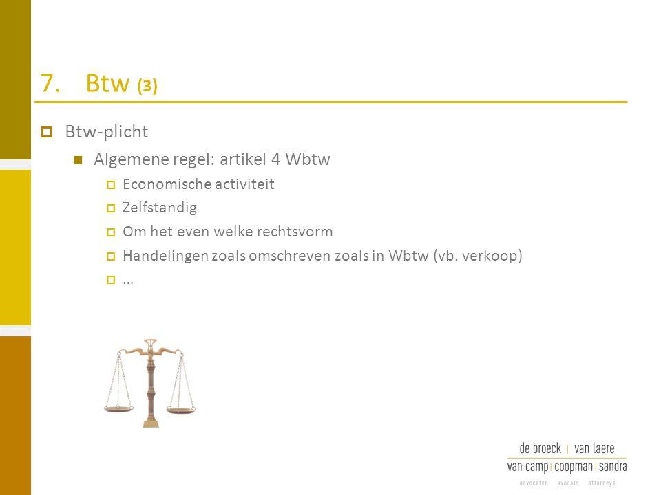7. Btw (3) Btw-plicht Algemene regel: artikel 4 Wbtw