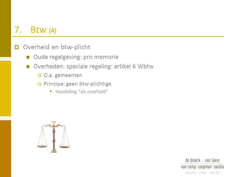 7. Btw (4) Overheid en btw-plicht Oude regelgeving: pro memorie