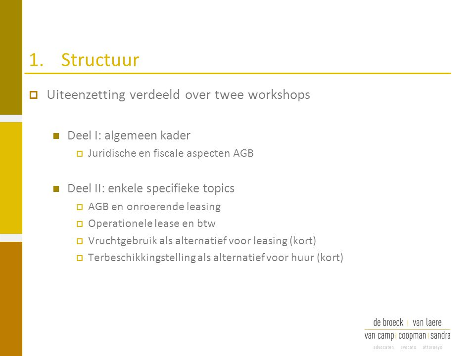 1. Structuur Uiteenzetting verdeeld over twee workshops