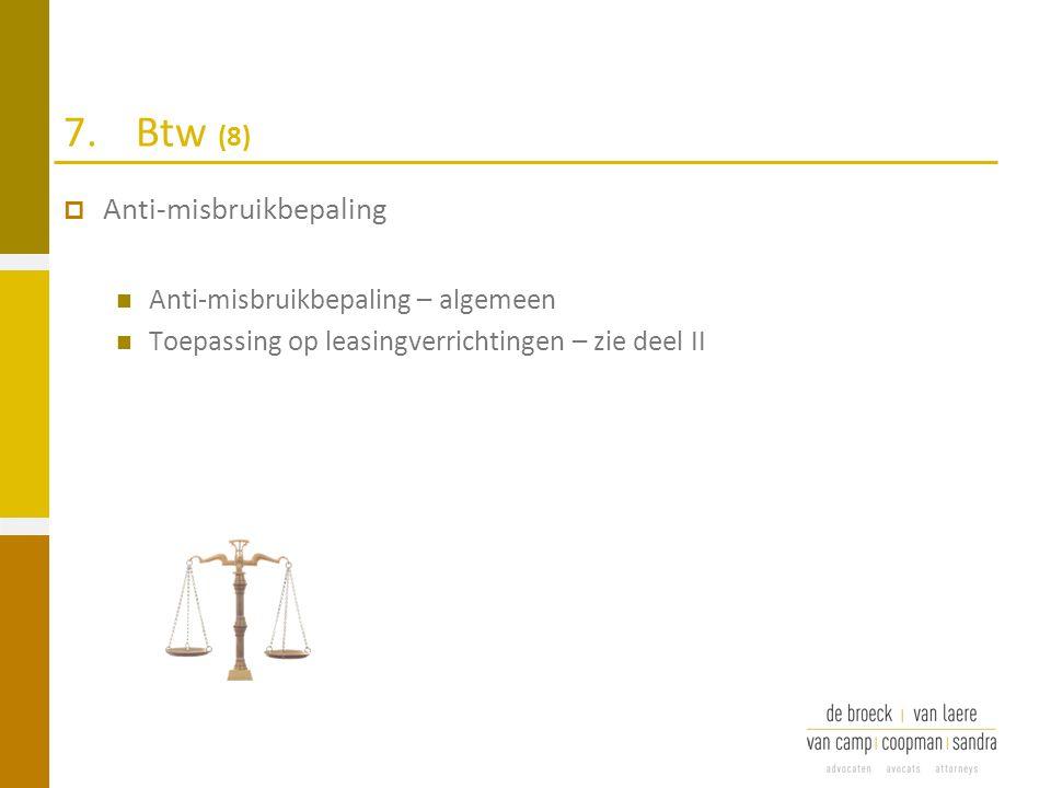 7. Btw (8) Anti-misbruikbepaling Anti-misbruikbepaling – algemeen