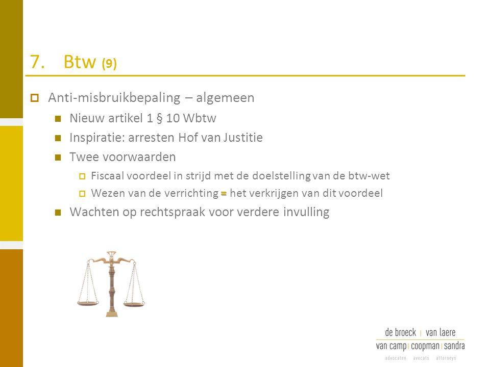 7. Btw (9) Anti-misbruikbepaling – algemeen Nieuw artikel 1 § 10 Wbtw