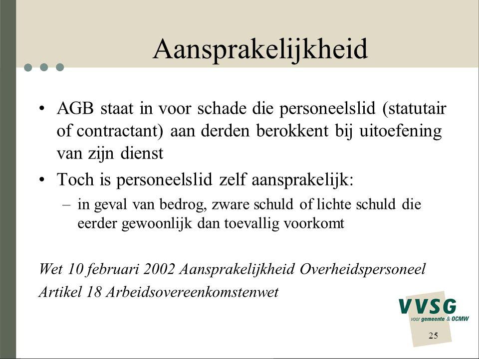 Aansprakelijkheid AGB staat in voor schade die personeelslid (statutair of contractant) aan derden berokkent bij uitoefening van zijn dienst.