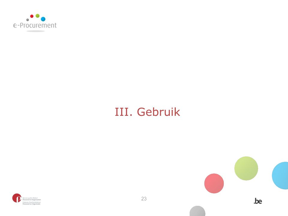 III. Gebruik