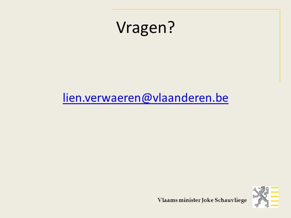 Vragen lien.verwaeren@vlaanderen.be Vlaams minister Joke Schauvliege