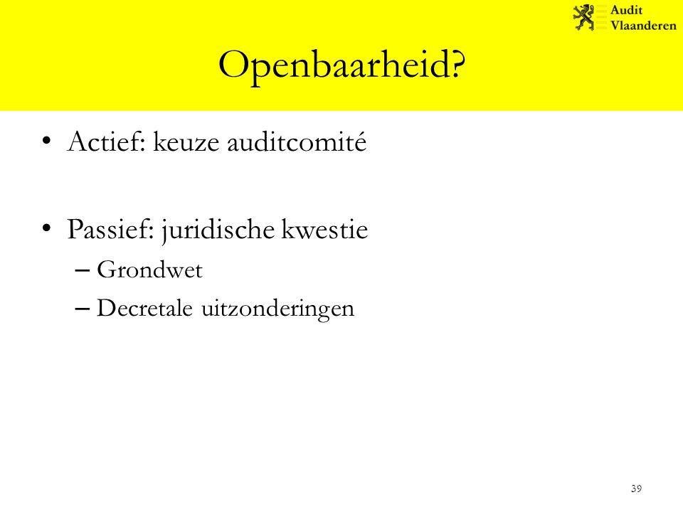 Openbaarheid Actief: keuze auditcomité Passief: juridische kwestie