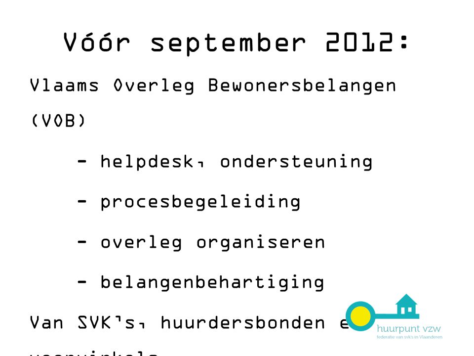 Vóór september 2012: Vlaams Overleg Bewonersbelangen (VOB)