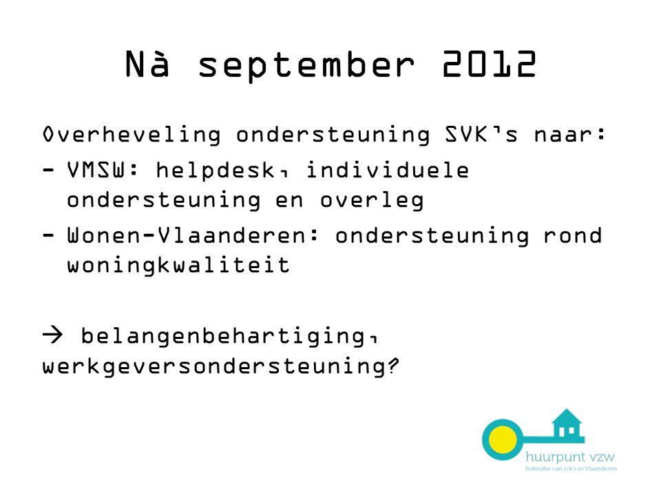 Nà september 2012 Overheveling ondersteuning SVK's naar: