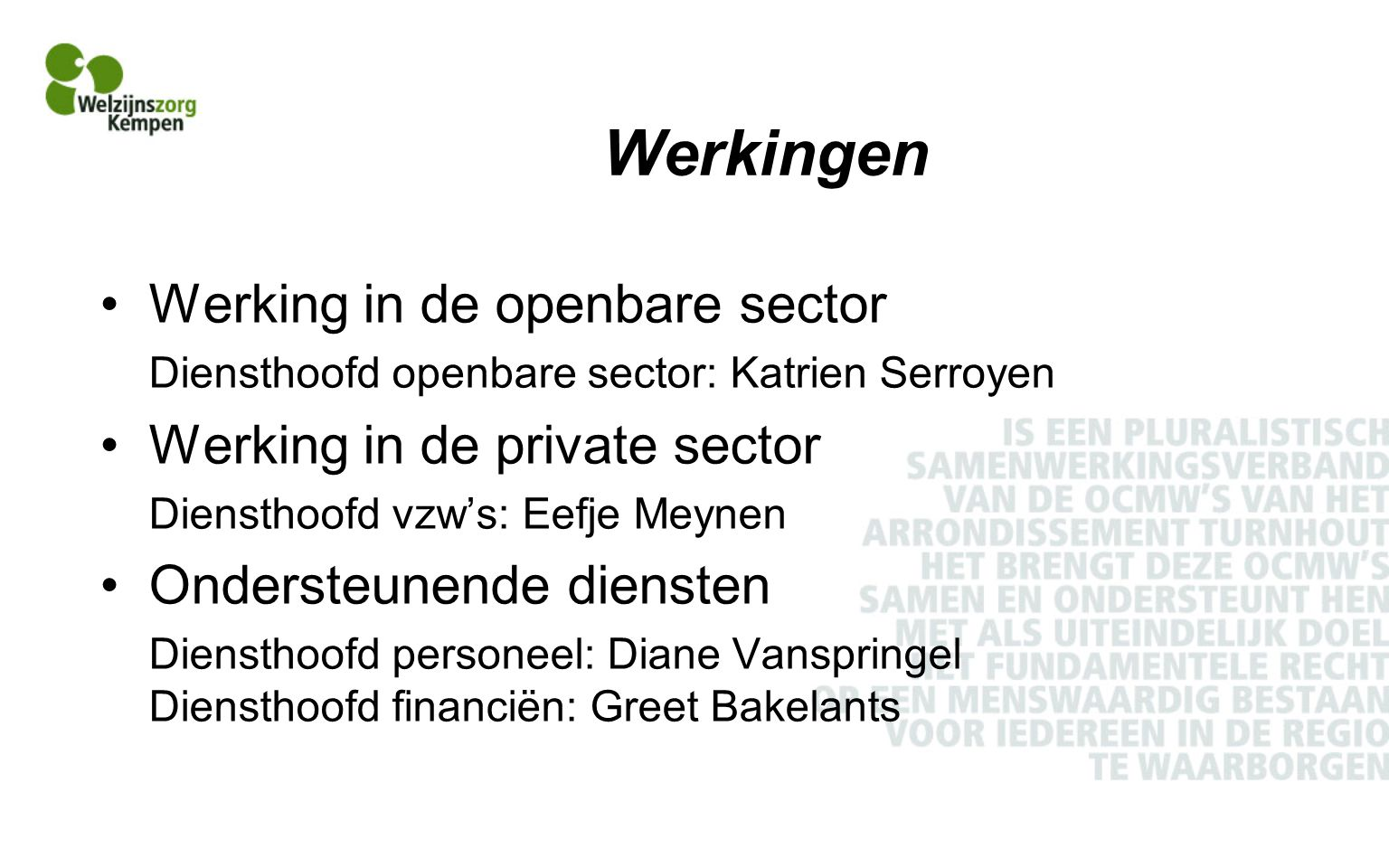 Werkingen Werking in de openbare sector Werking in de private sector