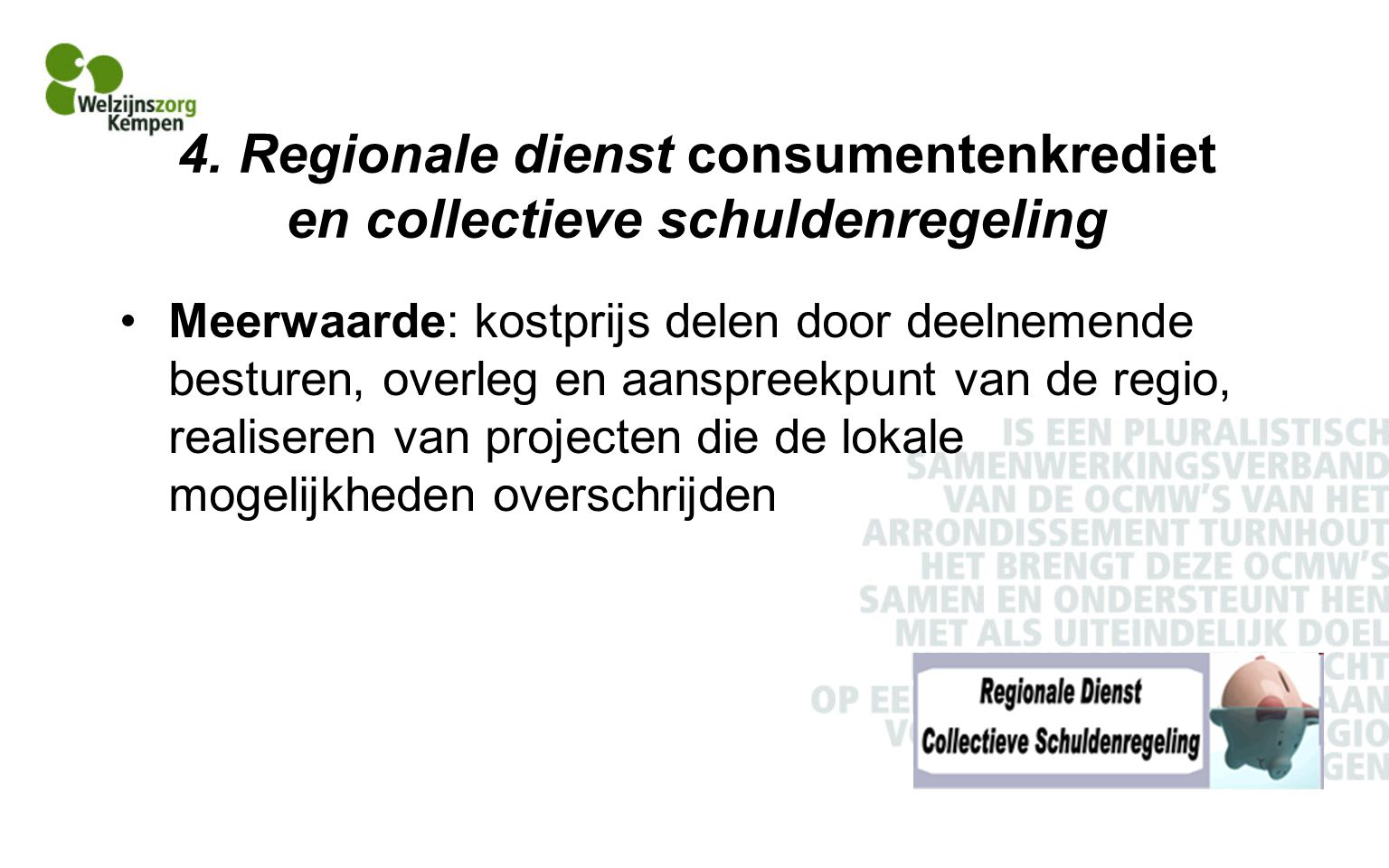 4. Regionale dienst consumentenkrediet en collectieve schuldenregeling