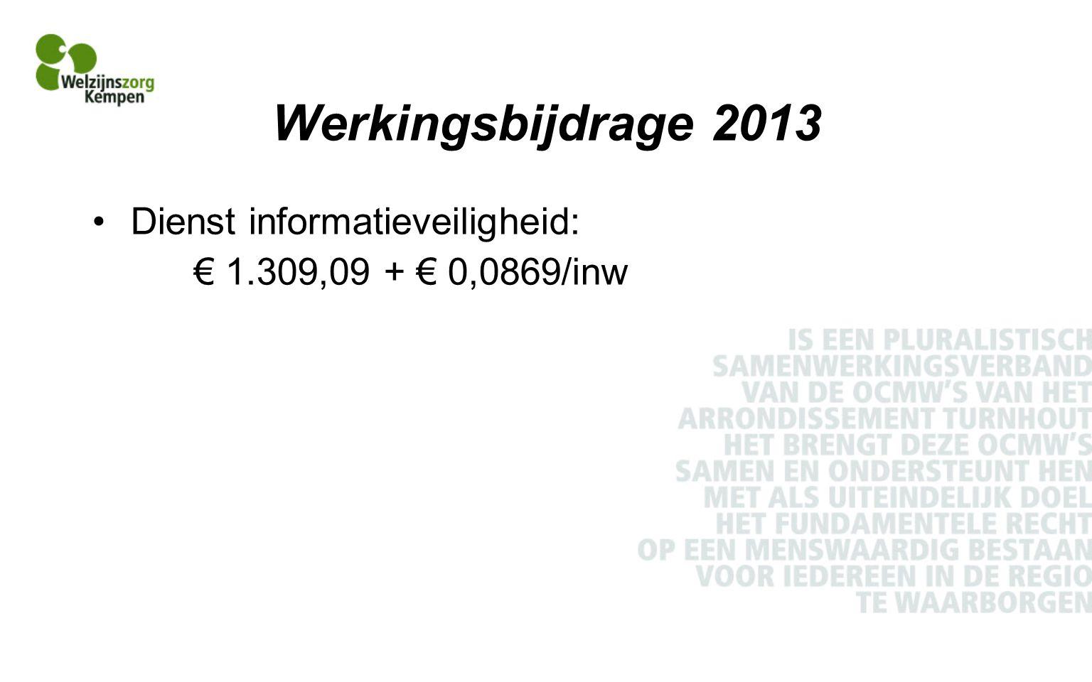 Werkingsbijdrage 2013 Dienst informatieveiligheid: