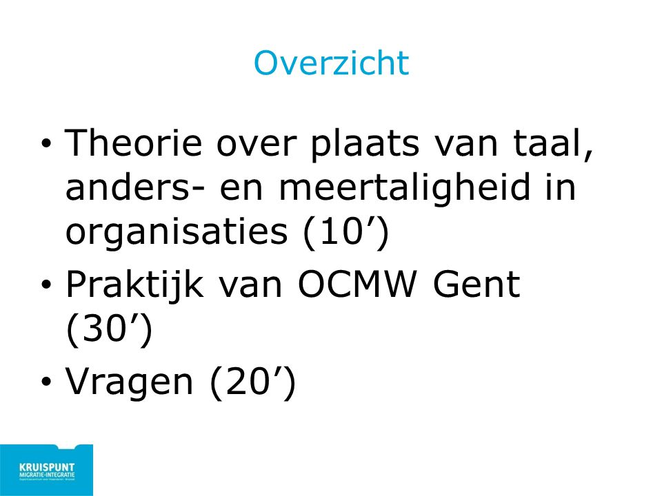Praktijk van OCMW Gent (30') Vragen (20')