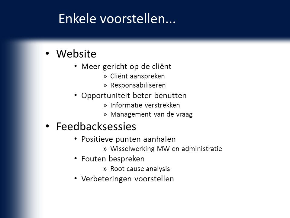 Enkele voorstellen... Website Feedbacksessies