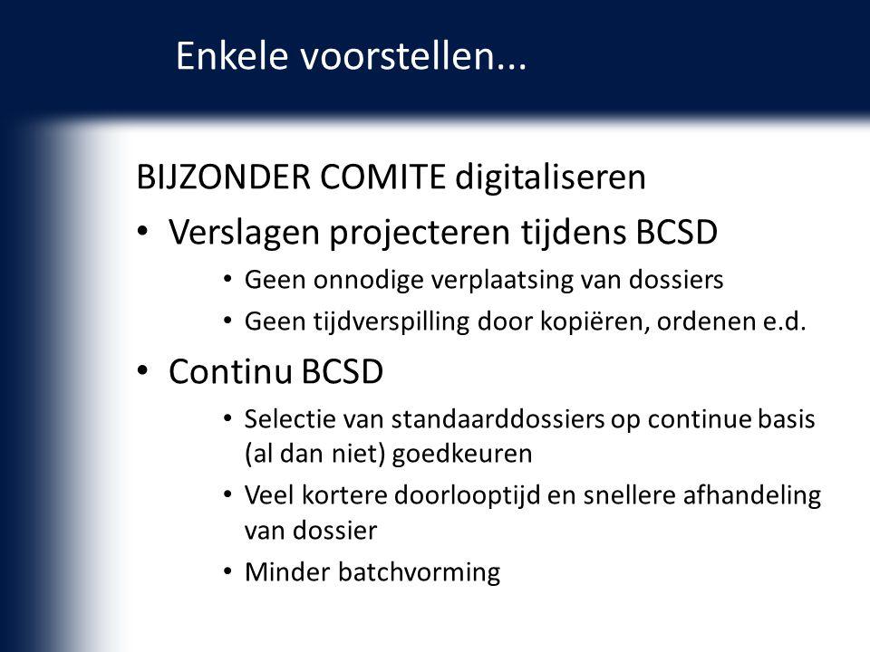 Enkele voorstellen... BIJZONDER COMITE digitaliseren