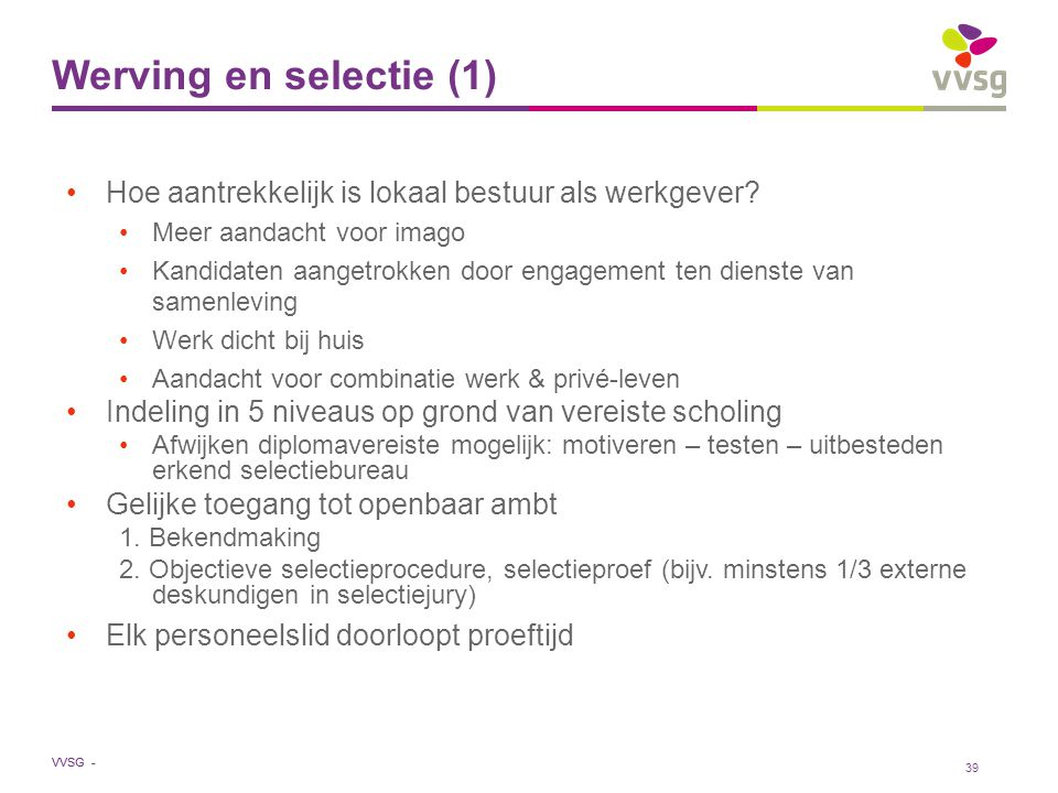 Werving en selectie (1) Hoe aantrekkelijk is lokaal bestuur als werkgever Meer aandacht voor imago.