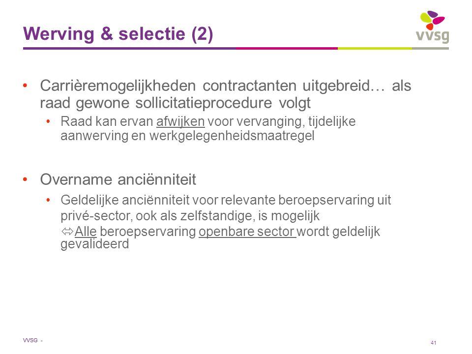 Werving & selectie (2) Carrièremogelijkheden contractanten uitgebreid… als raad gewone sollicitatieprocedure volgt.