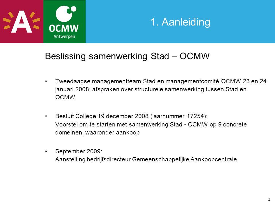 1. Aanleiding Beslissing samenwerking Stad – OCMW