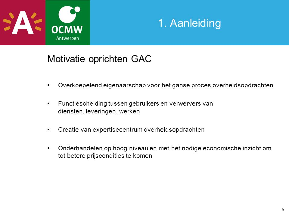 1. Aanleiding Motivatie oprichten GAC